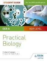 OCR A-level Biology Student Guide: Practical Biology (Paperback)