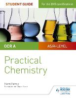 OCR A-level Chemistry Student Guide: Practical Chemistry (Paperback)