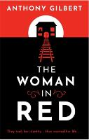 The Woman in Red: classic crime fiction by Lucy Malleson, writing as Anthony Gilbert - Murder Room (Paperback)