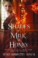 Shades of Milk and Honey - The Glamourist Histories (Paperback)