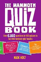 The Mammoth Quiz Book: Over 6,000 questions in 400 quizzes to tax even hardcore quiz fanatics - Mammoth Books (Paperback)
