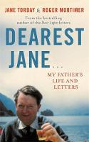 Dearest Jane...: My Father's Life and Letters (Hardback)
