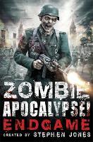 Zombie Apocalypse! Endgame - Zombie Apocalypse! (Paperback)