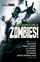 The Mammoth Book of Zombies: 20th Anniversary Edition - Mammoth Books (Paperback)