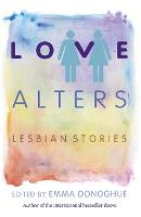 Love Alters: Lesbian Stories (Paperback)