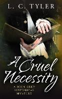 A Cruel Necessity - A John Grey Historical Mystery (Paperback)