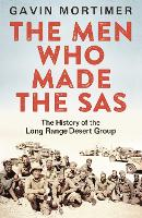 The Men Who Made the SAS: The History of the Long Range Desert Group (Paperback)