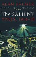 The Salient: Ypres, 1914-18 (Paperback)