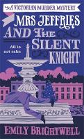 Mrs Jeffries and the Silent Knight - Mrs Jeffries (Paperback)