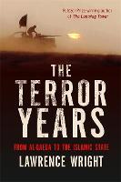 The Terror Years: From al-Qaeda to the Islamic State (Hardback)