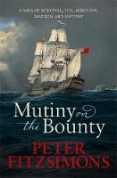 Mutiny on the Bounty: A saga of sex, sedition, mayhem and mutiny, and survival against extraordinary odds (Paperback)