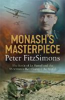 Monash's Masterpiece: The battle of Le Hamel and the 93 minutes that changed the world (Paperback)