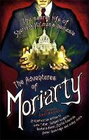 The Mammoth Book of the Adventures of Moriarty: The Secret Life of Sherlock Holmes's Nemesis - 37 short stories - Mammoth Books (Paperback)
