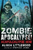 Zombie Apocalypse! Acapulcalypse Now - Zombie Apocalypse! Spinoff (Paperback)