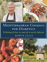 Mediterranean Cooking for Diabetics: Delicious Dishes to Control or Avoid Diabetes (Paperback)