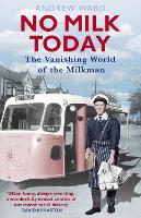 No Milk Today: The Vanishing World of the Milkman (Paperback)