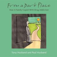 From A Dark Place: How A Family Coped With Drug Addiction (Paperback)