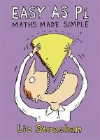 Easy as Pi: Maths Made Simple (Hardback)