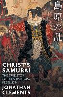 Christ's Samurai: The True Story of the Shimabara Rebellion (Paperback)
