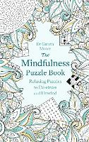 The Mindfulness Puzzle Book: Relaxing Puzzles to De-stress and Unwind - Mindfulness Puzzle Books (Paperback)