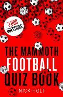 The Mammoth Football Quiz Book - Mammoth Books (Paperback)
