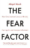 The Fear Factor: How One Emotion Connects Altruists, Psychopaths and Everyone In-Between (Paperback)