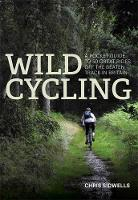 Wild Cycling: A pocket guide to 50 great rides off the beaten track in Britain - Wild Cycling (Paperback)