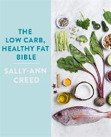 The Low-Carb, Healthy Fat Bible (Paperback)
