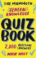 The Mammoth General Knowledge Quiz Book: 2,800 Questions and Answers (Paperback)
