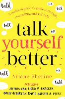 Talk Yourself Better: A Confused Person's Guide to Therapy, Counselling and Self-Help (Paperback)