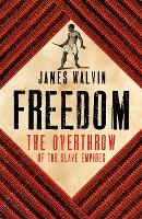 Freedom: The Overthrow of the Slave Empires (Hardback)