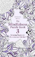 The Mindfulness Puzzle Book 3: Relaxing Puzzles to De-Stress and Unwind - Mindfulness Puzzle Books (Paperback)
