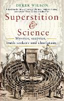 Superstition and Science: Mystics, sceptics, truth-seekers and charlatans (Paperback)