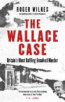 The Wallace Case: Britain's Most Baffling Unsolved Murder (Paperback)