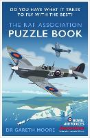 The RAF Association Puzzle Book: Do You Have What It Takes to Fly with the Best? (Paperback)