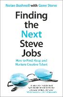 Finding the Next Steve Jobs: How to Find, Keep and Nurture Creative Talent (Paperback)