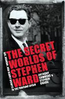 The Secret Worlds of Stephen Ward: Sex, Scandal and Deadly Secrets in the Profumo Affair (Paperback)