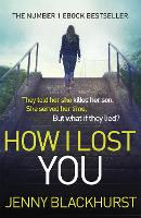 How I Lost You: The Number 1 Ebook Bestseller (Paperback)