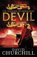 Devil (Leopards of Normandy 1): A vivid historical blockbuster of power, intrigue and action (Hardback)