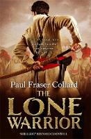 The Lone Warrior (Jack Lark, Book 4): A gripping historical adventure of war and courage set in Delhi (Hardback)