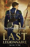 The Last Legionnaire (Jack Lark, Book 5): A dark military adventure of strength and survival on the battlefields of Europe (Hardback)