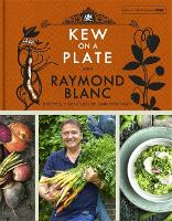 Kew on a Plate with Raymond Blanc (Hardback)