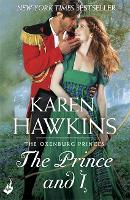 The Prince And I: Princes of Oxenburg 2 - Princes of Oxenburg (Paperback)