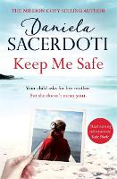 Keep Me Safe: Be swept away by this breathtaking love story with a heartbreaking twist (Hardback)