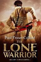 The Lone Warrior (Jack Lark, Book 4): A gripping historical adventure of war and courage set in Delhi (Paperback)
