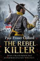 The Rebel Killer (Jack Lark, Book 7): A gripping tale of revenge in the American Civil War (Hardback)
