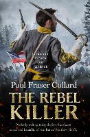 The Rebel Killer (Jack Lark, Book 7): A gripping tale of revenge in the American Civil War (Paperback)