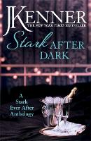 Stark After Dark: A Stark Ever After Anthology (Take Me, Have Me, Play My Game, Seduce Me) - Stark Series (Paperback)