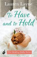 To Have And To Hold - The Wedding Belles (Paperback)