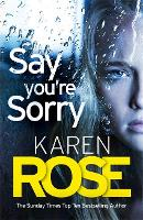 Say You're Sorry (The Sacramento Series Book 1): when a killer closes in, there's only one way to stay alive (Hardback)